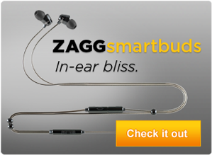 ZAGGsmartbuds in-ear bliss